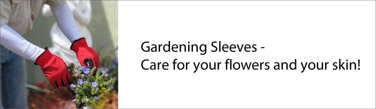 Gardening Sleeves – Care for your flowers and your skin!