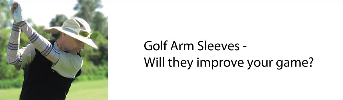 Golf Arm Sleeves – Will they improve your game?