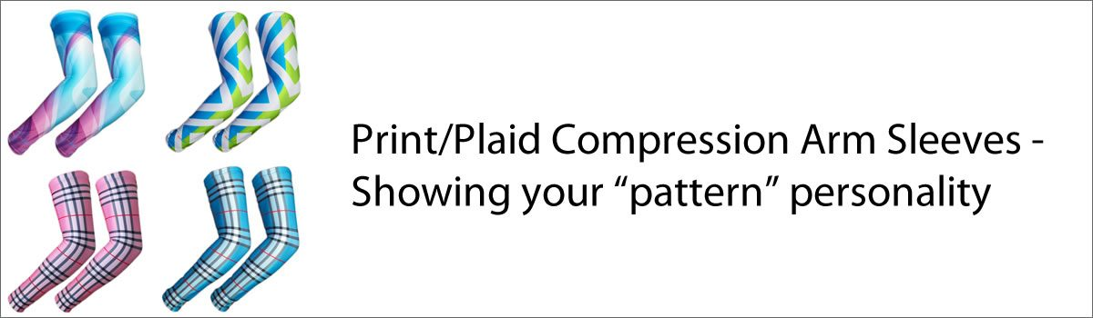 """Print and Plaid Compression Arm Sleeves – Showing your """"pattern"""" personality"""