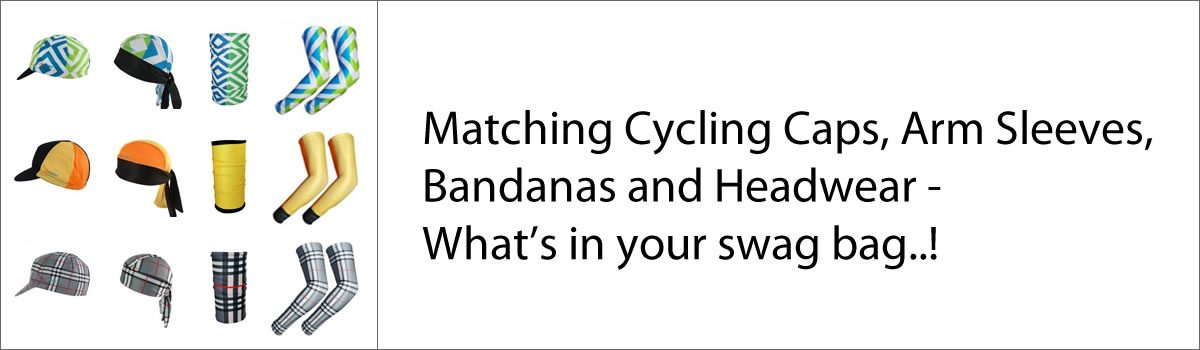 Matching Cycling Caps, Arm Sleeves, Bandanas and Headwear –  What's in your swag bag..!