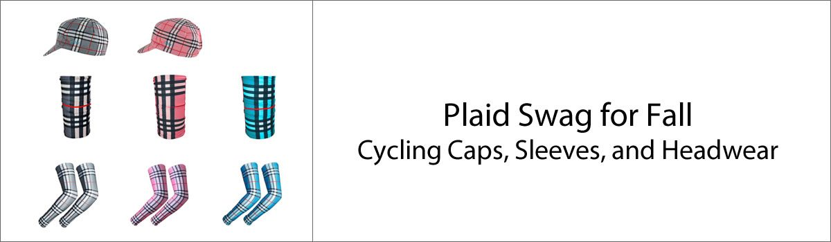 Plaid Swag for Fall – Cycling Caps, Sleeves, and Headwear