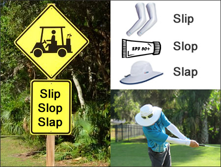 Slip, Slop, Slap – Course management can save strokes, skin care management can save lives!